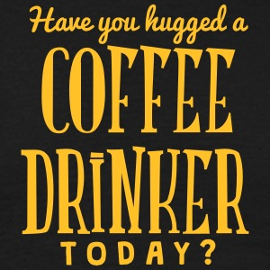 have you hugged a coffee drinker today t-shirt - Men's T-Shirt
