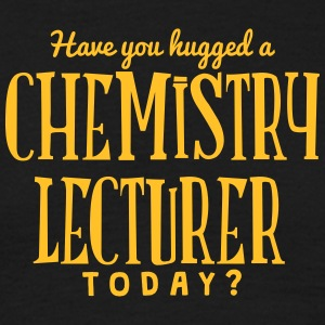 have you hugged a chemistry lecturer tod t-shirt - Men's T-Shirt