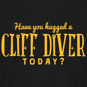 have you hugged a cliff diver today t-shirt - T-shirt Homme