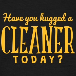 have you hugged a cleaner today t-shirt - Men's T-Shirt