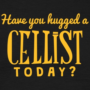 have you hugged a cellist today t-shirt - Men's T-Shirt
