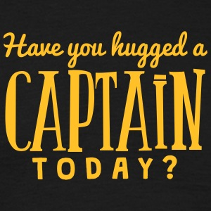 have you hugged a captain today t-shirt - Men's T-Shirt