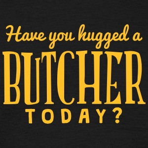 have you hugged a butcher today t-shirt - Men's T-Shirt