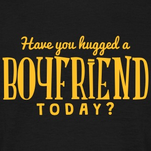 have you hugged a boyfriend today t-shirt - T-shirt Homme