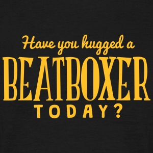 have you hugged a beatboxer today t-shirt - Men's T-Shirt