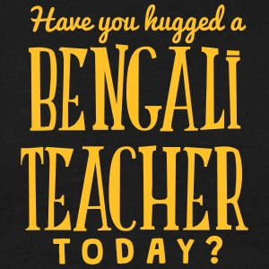 have you hugged a bengali teacher today t-shirt - T-shirt Homme