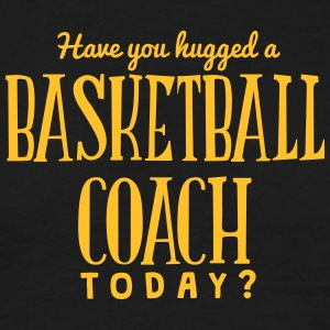 have you hugged a basketball coach today t-shirt - Men's T-Shirt