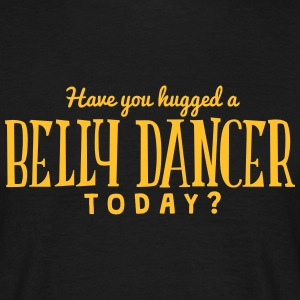 have you hugged a belly dancer today t-shirt - Men's T-Shirt