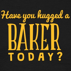 have you hugged a baker today t-shirt - Men's T-Shirt