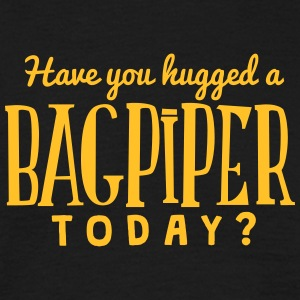 have you hugged a bagpiper today t-shirt - Men's T-Shirt
