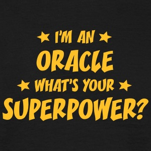 im an oracle whats your superpower t-shirt - T-shirt Homme