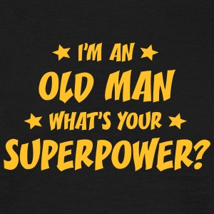 im an old man whats your superpower t-shirt - Men's T-Shirt
