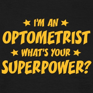 im an optometrist whats your superpower t-shirt - Men's T-Shirt