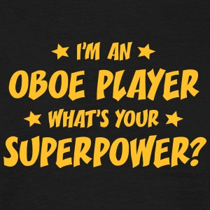 im an oboe player whats your superpower t-shirt - Men's T-Shirt