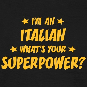 im an italian whats your superpower t-shirt - Men's T-Shirt