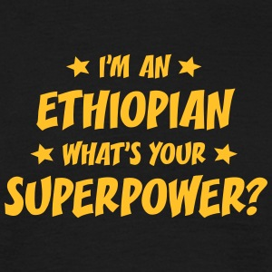im an ethiopian whats your superpower t-shirt - Men's T-Shirt