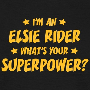 im an elsie rider whats your superpower t-shirt - T-shirt Homme