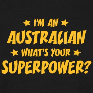 im an australian whats your superpower t-shirt - T-shirt Homme