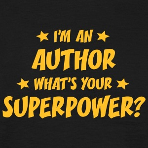 im an author whats your superpower t-shirt - Men's T-Shirt