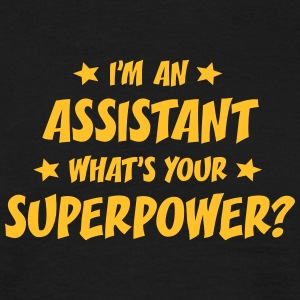 im an assistant whats your superpower t-shirt - Men's T-Shirt