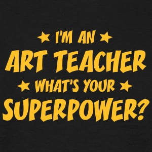 im an art teacher whats your superpower t-shirt - Men's T-Shirt