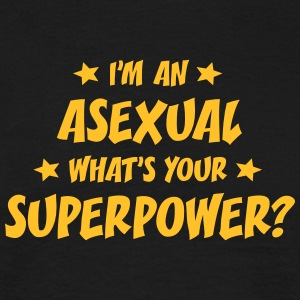 im an asexual whats your superpower t-shirt - Men's T-Shirt
