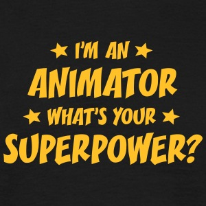 im an animator whats your superpower t-shirt - T-shirt Homme