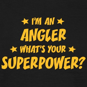 im an angler whats your superpower t-shirt - T-shirt Homme