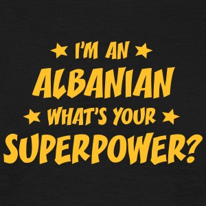 im an albanian whats your superpower t-shirt - Men's T-Shirt