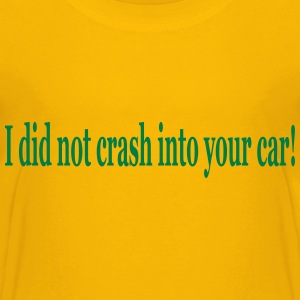 I did not crash into your car ! - Teenage Premium T-Shirt