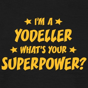 im a yodeller whats your superpower t-shirt - T-shirt Homme