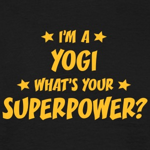 im a yogi whats your superpower t-shirt - T-shirt Homme