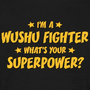 im a wushu fighter whats your superpower t-shirt - Men's T-Shirt