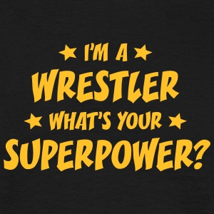 im a wrestler whats your superpower t-shirt - Men's T-Shirt