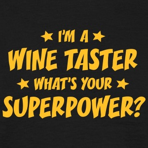 im a wine taster whats your superpower t-shirt - Men's T-Shirt