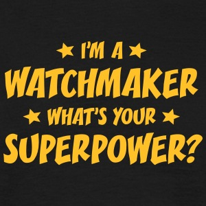 im a watchmaker whats your superpower t-shirt - Men's T-Shirt