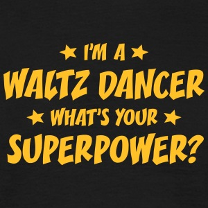 im a waltz dancer whats your superpower t-shirt - Men's T-Shirt
