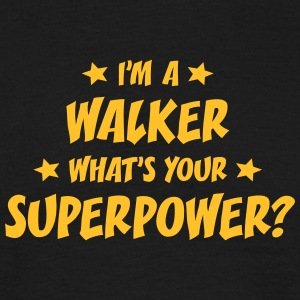 im a walker whats your superpower t-shirt - T-shirt Homme
