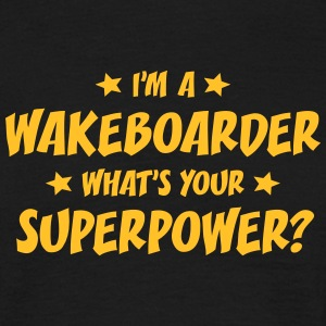 im a wakeboarder whats your superpower t-shirt - T-shirt Homme