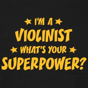 im a violinist whats your superpower t-shirt - Men's T-Shirt