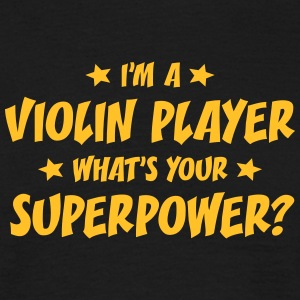 im a violin player whats your superpower t-shirt - Men's T-Shirt