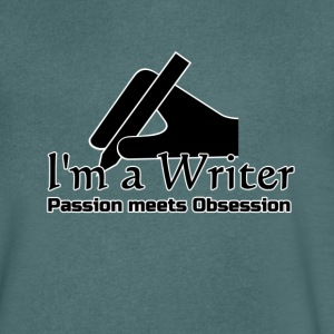 I'm a Writer - Passion meets Obsession  T-Shirts - Men's V-Neck T-Shirt