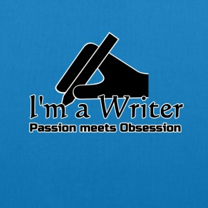 I'm a Writer - Passion meets Obsession  Bags & Backpacks - EarthPositive Tote Bag
