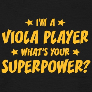 im a viola player whats your superpower t-shirt - Men's T-Shirt