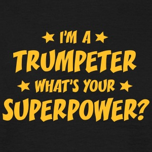 im a trumpeter whats your superpower t-shirt - Men's T-Shirt