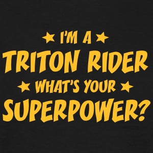 im a triton rider whats your superpower t-shirt - T-shirt Homme