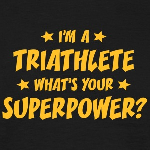 im a triathlete whats your superpower t-shirt - Men's T-Shirt