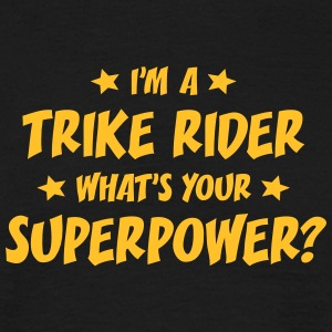 im a trike rider whats your superpower t-shirt - Men's T-Shirt