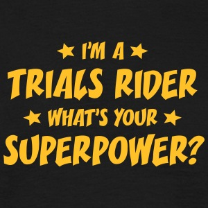 im a trials rider whats your superpower t-shirt - T-shirt Homme