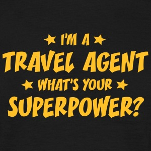 im a travel agent whats your superpower t-shirt - T-shirt Homme